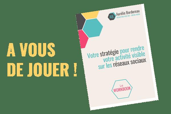 Workbook Stratégie Réseaux sociaux - Aurélie Bordereau Social Media Manager
